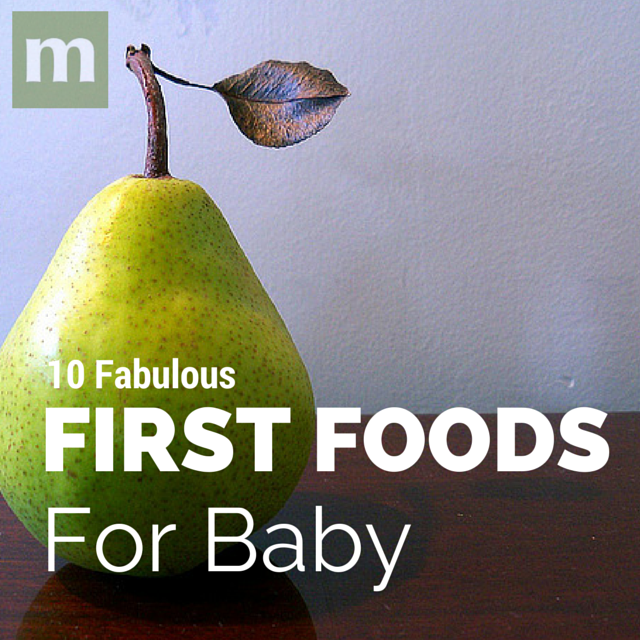 10 Simple and Healthy First Foods For Baby