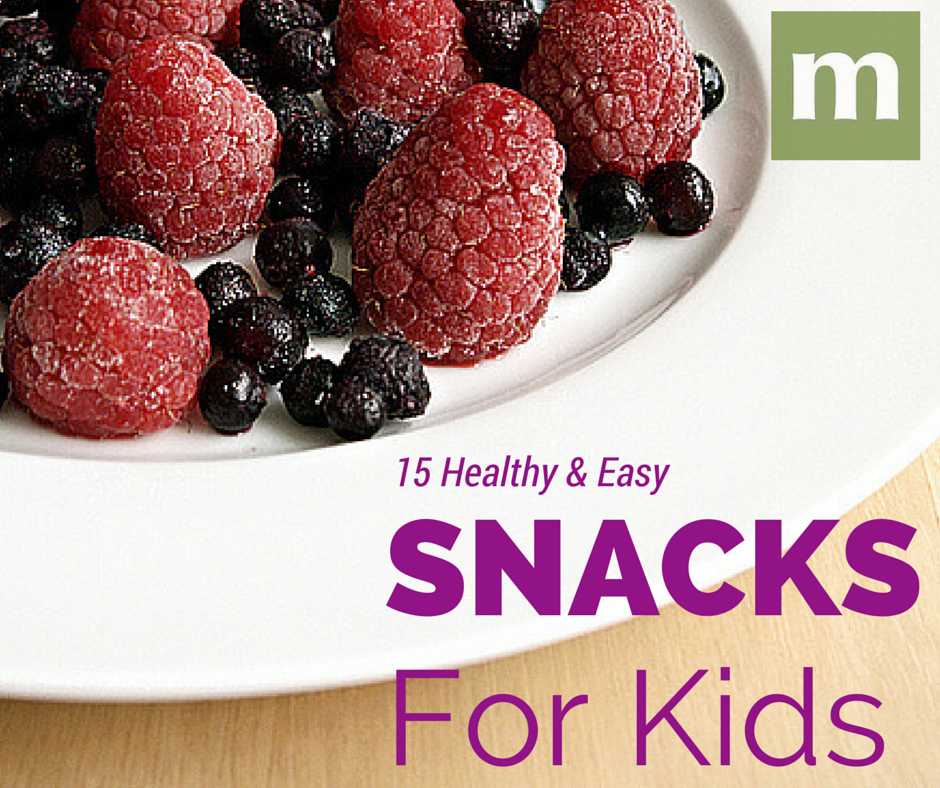 15 Healthy And Easy Snacks For Kids