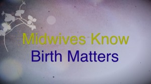 Midwives Know Birth Matters:  Video #2 from I am a Midwife