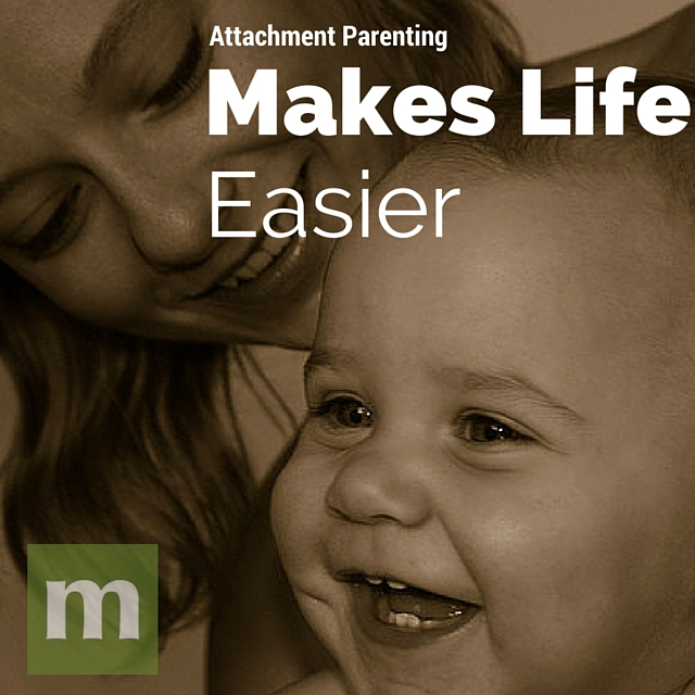 Attachment Parenting Can Make Life Easier: Here's Why