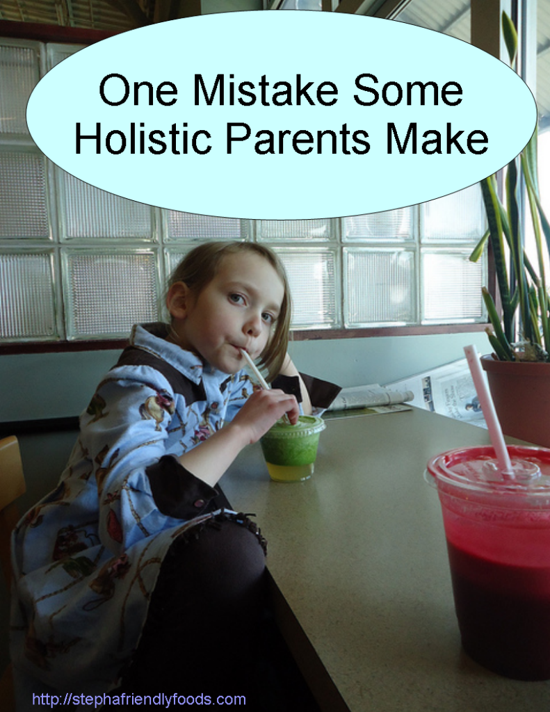 One Mistake Even Holistic Parents Make
