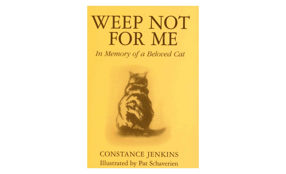 Weep Not For Me was written about a cat that died